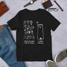 Load image into Gallery viewer, Many Types of People in the World Unisex T-Shirt