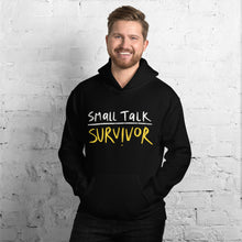 Load image into Gallery viewer, Small talk survivor Unisex Hoodie