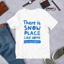 Load image into Gallery viewer, Snow Place Like Home Unisex T-Shirt