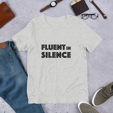 Load image into Gallery viewer, Fluent in Silence Unisex T-Shirt