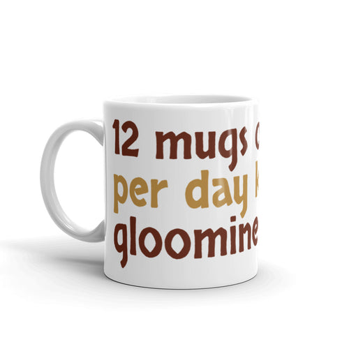 Mug with text 12 mugs of coffee per day