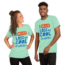 Load image into Gallery viewer, Never Lose My Cool Unisex T-Shirt