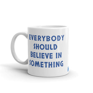 Everyone Should Believe Mug