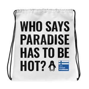 Who says Paradise is Hot Drawstring Bag