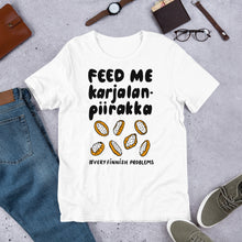 Load image into Gallery viewer, Feed Me Karjalanpiirakka Unisex T-Shirt