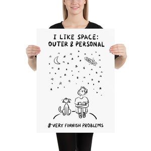 I like Space: Outer and Personal Poster