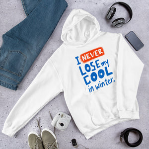 Never Lose My Cool Unisex Hoodie