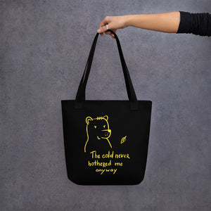 The cold never bothered me Tote bag
