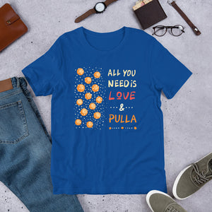 All you need is love and Pulla T-shirt