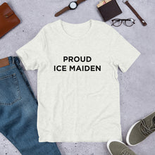 Load image into Gallery viewer, Proud Ice Maiden Unisex T-Shirt