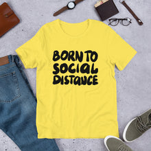 Load image into Gallery viewer, Born to Social Distance Unisex T-Shirt