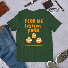 Load image into Gallery viewer, Feed me Laskiaispulla Unisex T-Shirt