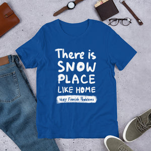 Snow Place Like Home Unisex T-Shirt