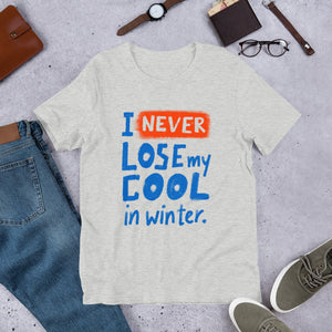 Never Lose My Cool Unisex T-Shirt
