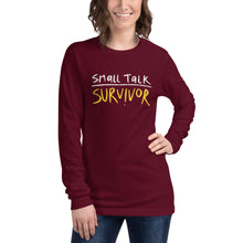 Load image into Gallery viewer, Small talk survivor Long Sleeve Tee