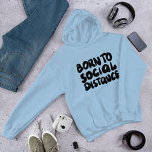 Load image into Gallery viewer, Born to Social Distance Unisex Hoodie