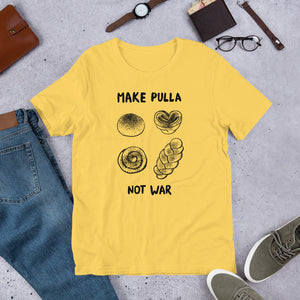 Make Pulla, Not War Unisex T-Shirt
