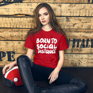 Born to Social Distance Unisex T-Shirt
