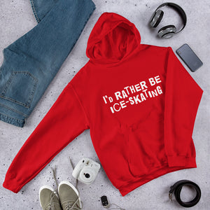 I'd rather be ice-skating Unisex Hoodie