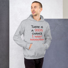 Load image into Gallery viewer, 99.9 chance of makkara Unisex Hoodie