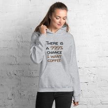 Load image into Gallery viewer, 99.9 chance of coffee Unisex Hoodie