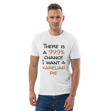 Load image into Gallery viewer, 99.9 chance of karelian pie Unisex organic cotton t-shirt