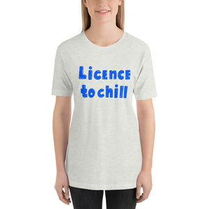 License to Chill | Unisex T-Shirt