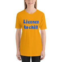 Load image into Gallery viewer, License to Chill | Unisex T-Shirt