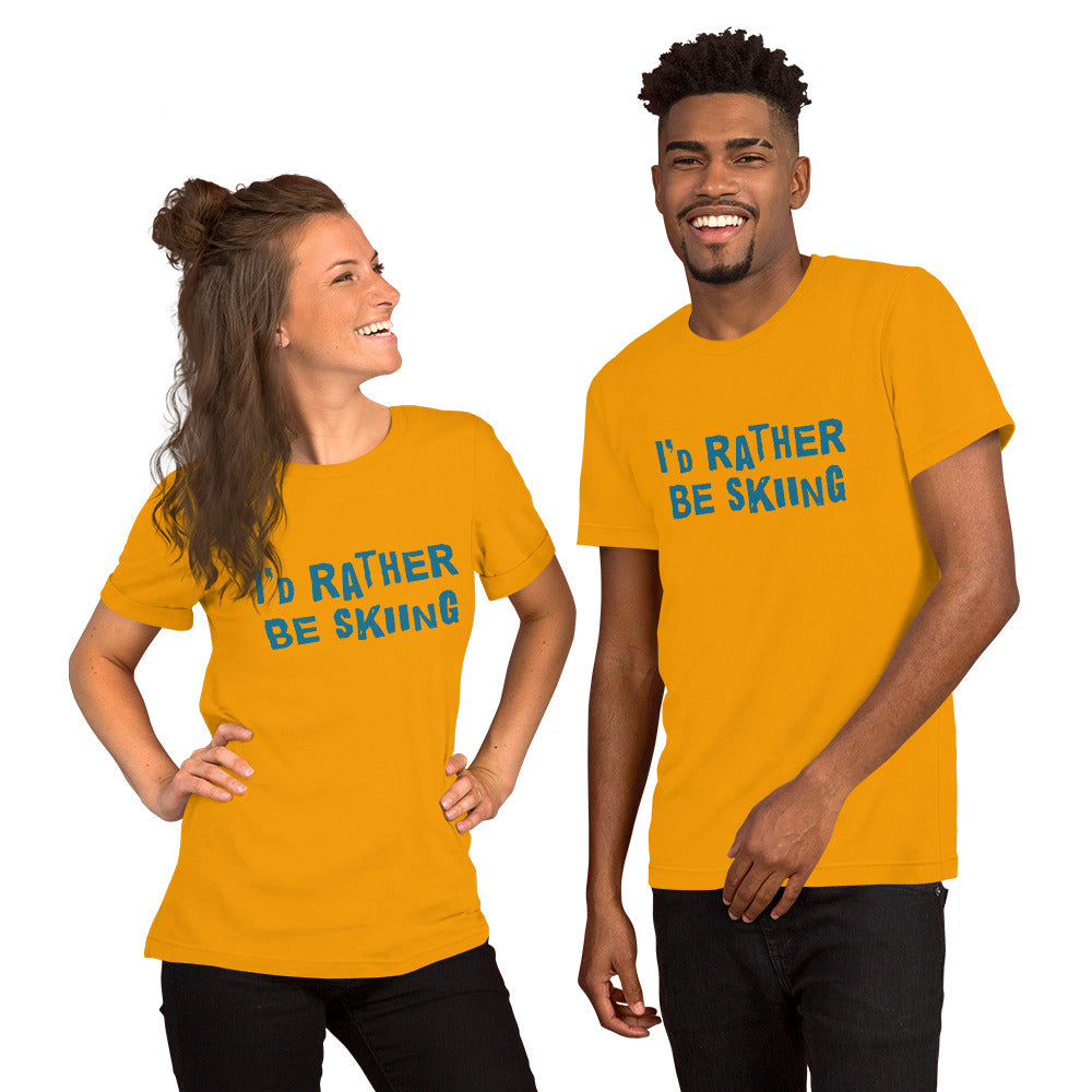 I's rather be skiing Unisex T-Shirt