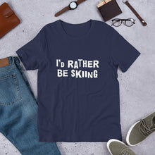 Load image into Gallery viewer, I's rather be skiing Unisex T-Shirt