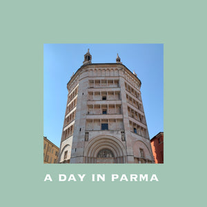 Pia's Travel Guide to Parma
