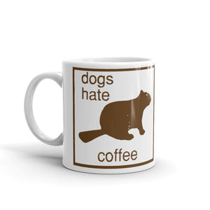 Dogs Hate Coffee mug