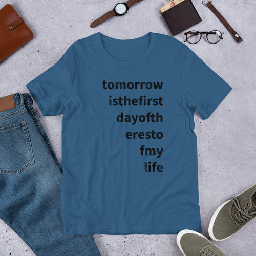 Tomorrow is the First Day of the Rest of my Life tee