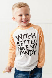 Witch Better Have My Candy Orange Raglan Tee