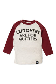 Leftovers Are For Quitters Raglan