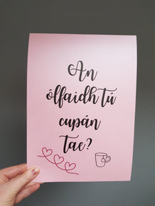 Gaeilge Print: will you drink a cup of tea?