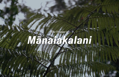 The Voyage of Mānaiakalani | Episode 2