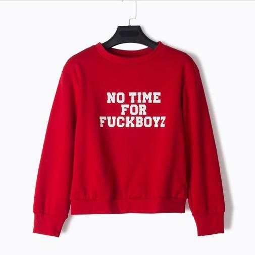 'NO TIME FOR FUCKBOYZ' Sweatshirt