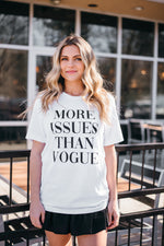 More Issues Than Vogue Graphic Tee