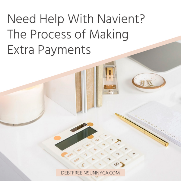Need Help With Navient? The Process of Making Extra Payments