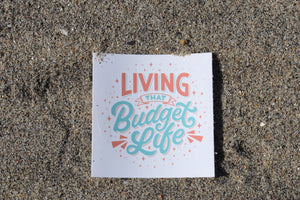 """Living That Budget Life"" Sticker"