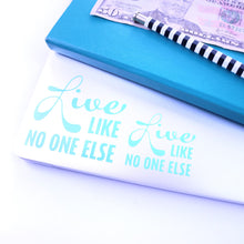 "Load image into Gallery viewer, ""Live Like No One Else"" Vinyl Decal"