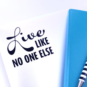 """Live Like No One Else"" Vinyl Decal"