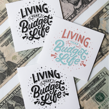 "Load image into Gallery viewer, ""Living That Budget Life"" Sticker"