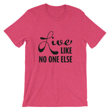 "Load image into Gallery viewer, ""Live Like No One Else"" Black Font Short-Sleeve Unisex T-Shirt"