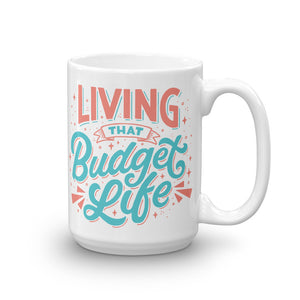 """Living That Budget Life"" Ceramic Mug"