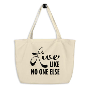 'Live Like No One Else' Original Tote Bag
