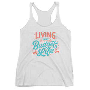"""Living That Budget Life"" Women's Racerback Tank"
