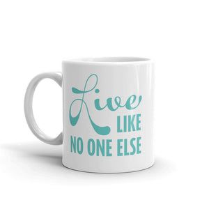 Teal 'Live Like No One Else' Ceramic Mug