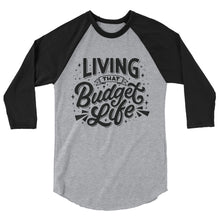 "Load image into Gallery viewer, ""Living That Budget Life"" Baseball T-Shirt"
